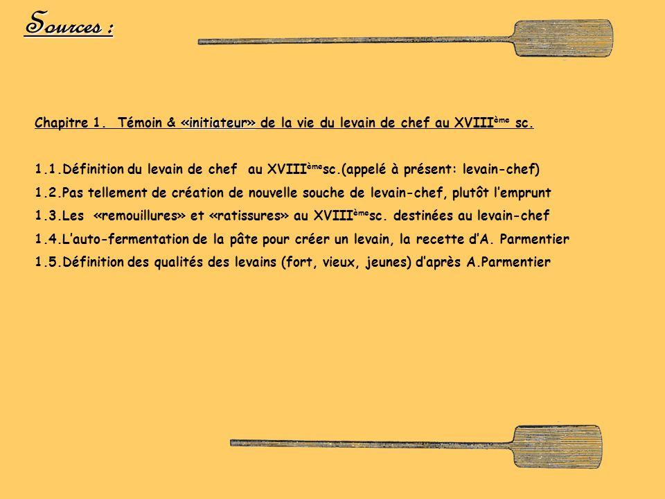Sources : Chapitre 1. Témoin & «initiateur» de la vie du levain de chef au XVIIIème sc.