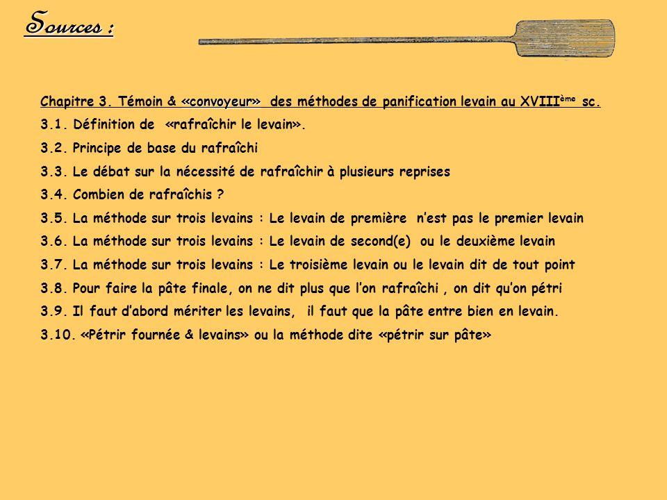 Sources : Chapitre 3. Témoin & «convoyeur» des méthodes de panification levain au XVIIIème sc. 3.1. Définition de «rafraîchir le levain».