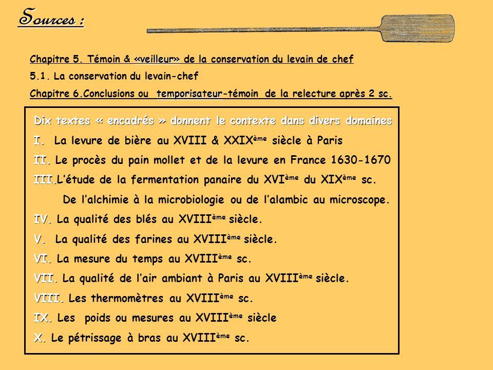 Sources : Chapitre 5. Témoin & «veilleur» de la conservation du levain de chef. 5.1. La conservation du levain-chef.