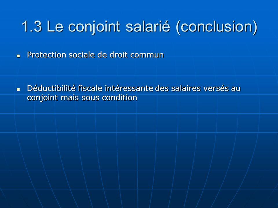 1.3 Le conjoint salarié (conclusion)