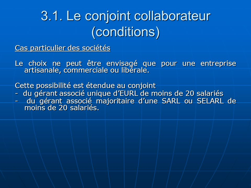3.1. Le conjoint collaborateur (conditions)