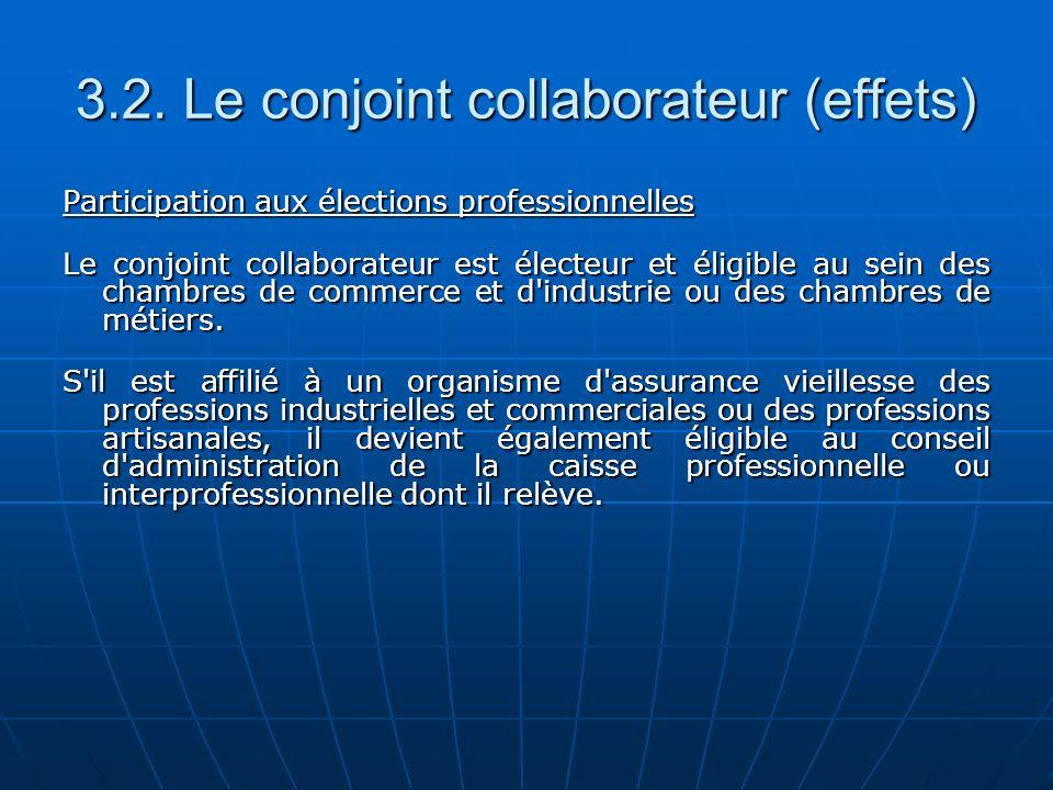 3.2. Le conjoint collaborateur (effets)