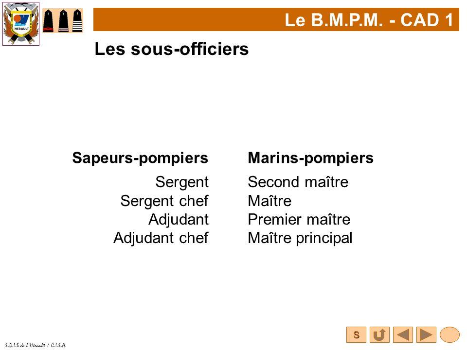 Le B.M.P.M. - CAD 1 Les sous-officiers Sapeurs-pompiers