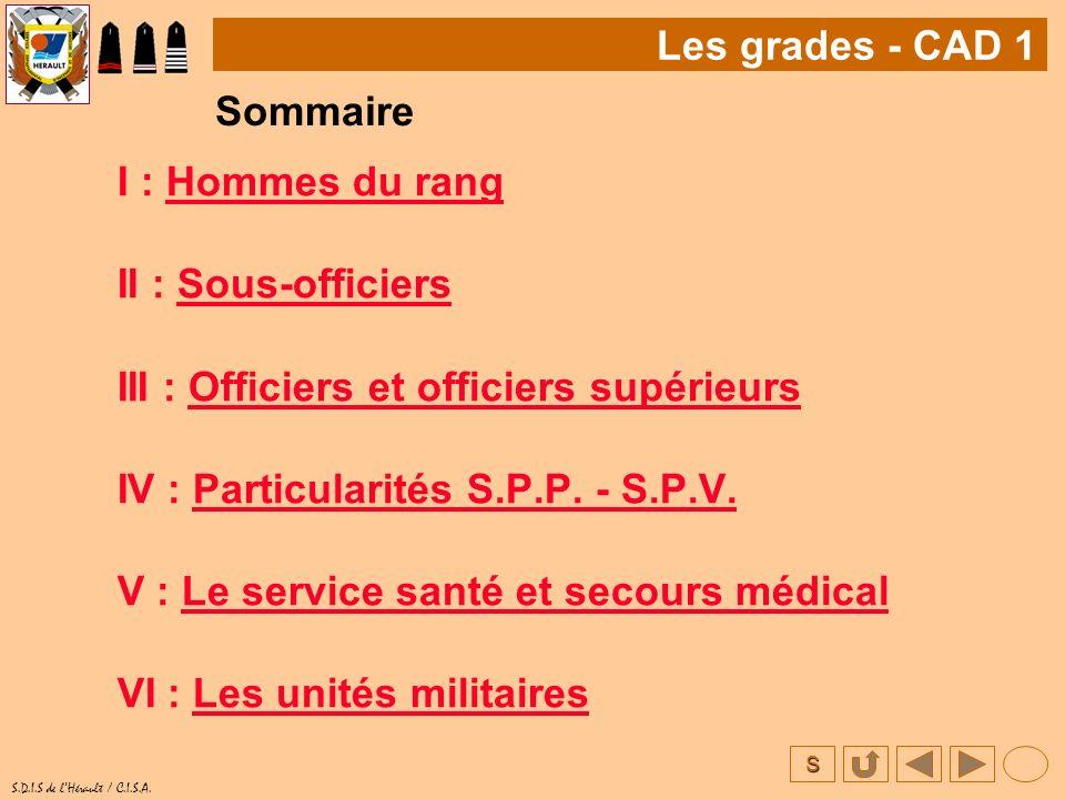 Les grades - CAD 1 Sommaire. I : Hommes du rang. II : Sous-officiers. III : Officiers et officiers supérieurs.