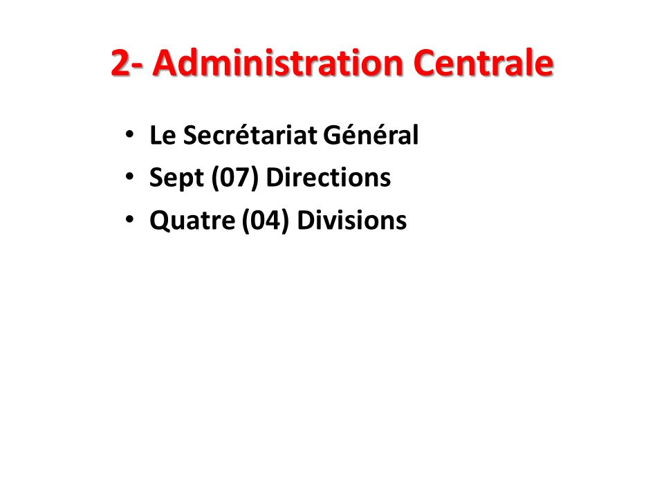 2- Administration Centrale