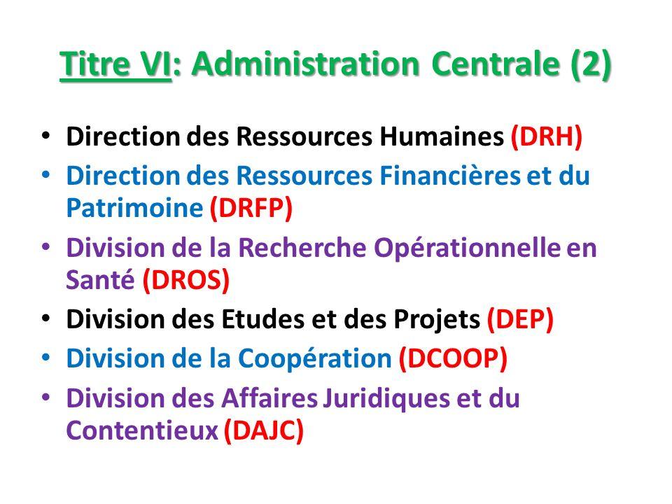 Titre VI: Administration Centrale (2)