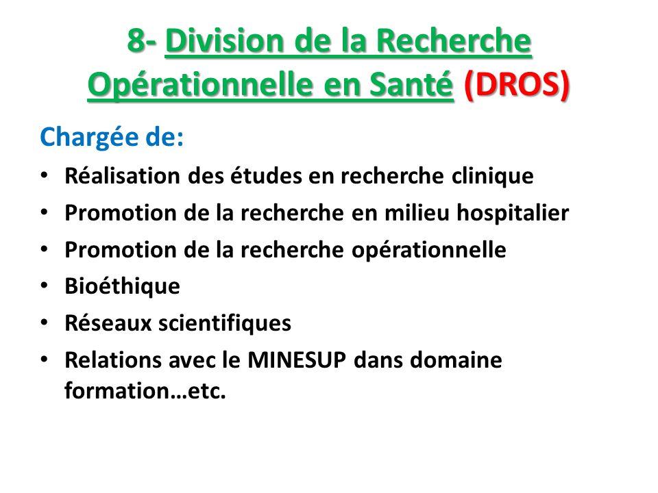 8- Division de la Recherche Opérationnelle en Santé (DROS)