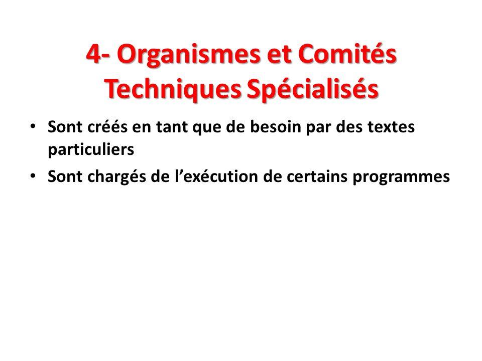 4- Organismes et Comités Techniques Spécialisés