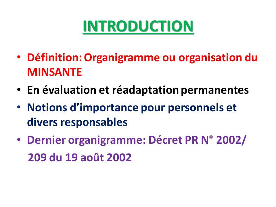 INTRODUCTION Définition: Organigramme ou organisation du MINSANTE