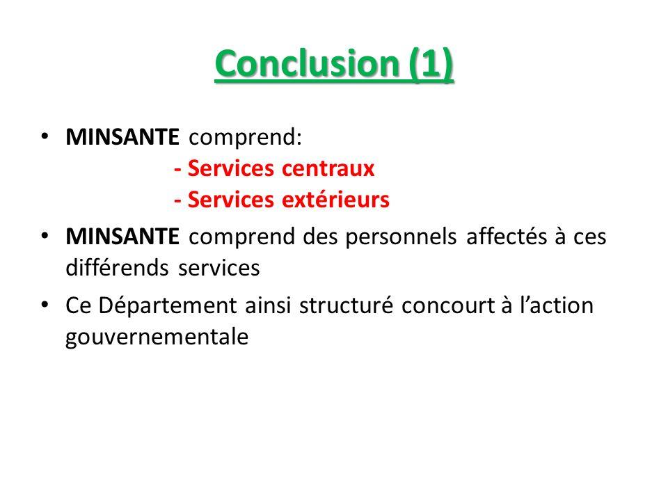 Conclusion (1) MINSANTE comprend: - Services centraux