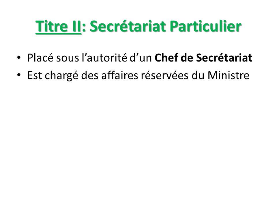 Titre II: Secrétariat Particulier
