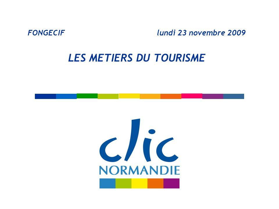 FONGECIF lundi 23 novembre 2009 LES METIERS DU TOURISME