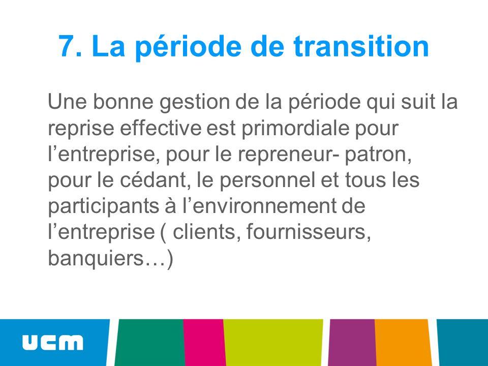 7. La période de transition
