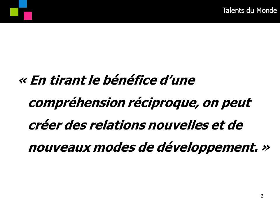 « En tirant le bénéfice d'une compréhension réciproque, on peut créer des relations nouvelles et de nouveaux modes de développement. »