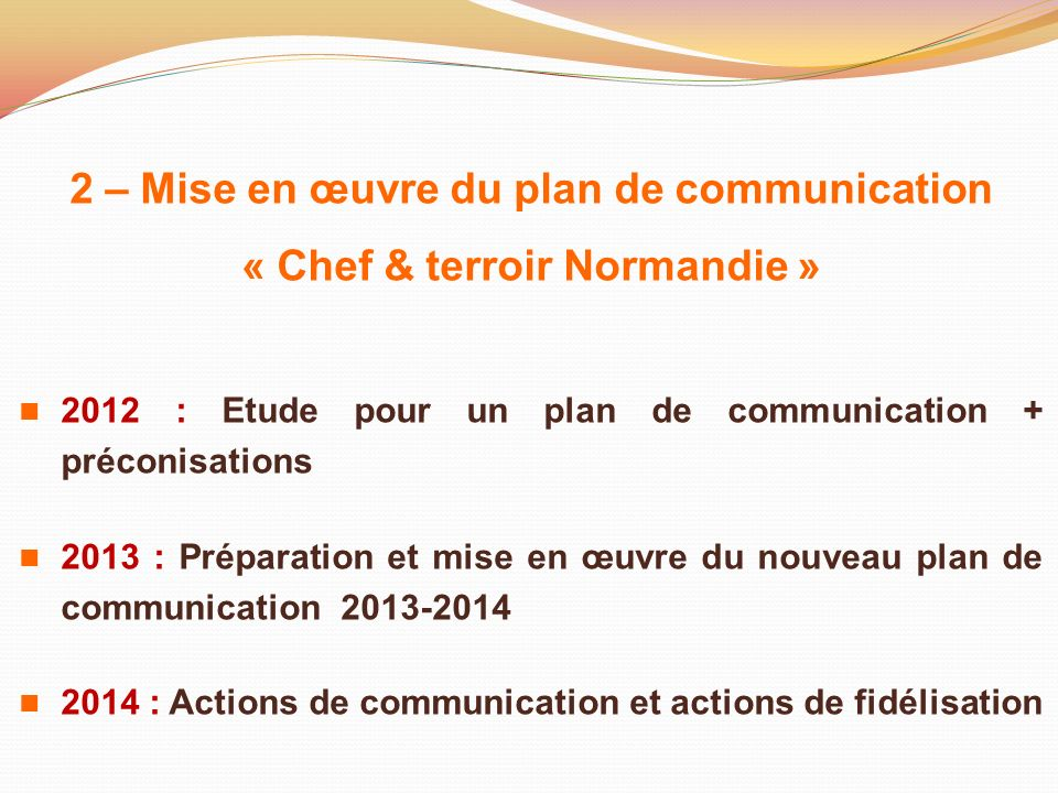 2 – Mise en œuvre du plan de communication « Chef & terroir Normandie »