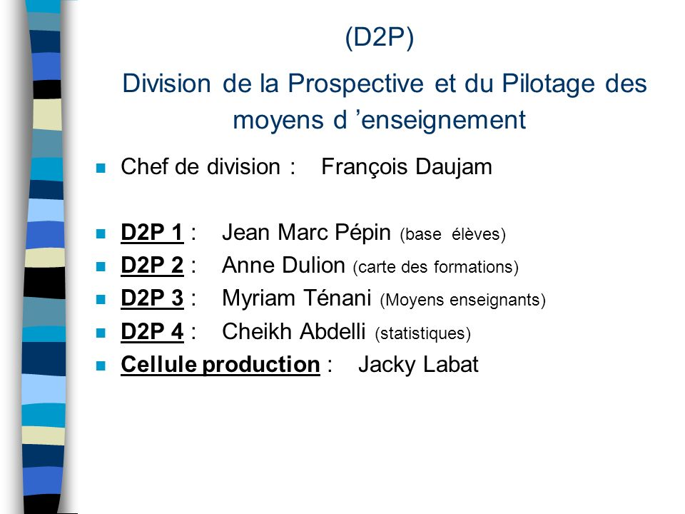 (D2P) Division de la Prospective et du Pilotage des moyens d 'enseignement