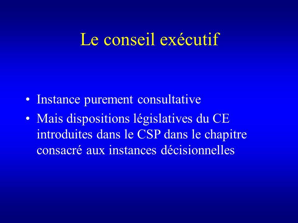 Le conseil exécutif Instance purement consultative