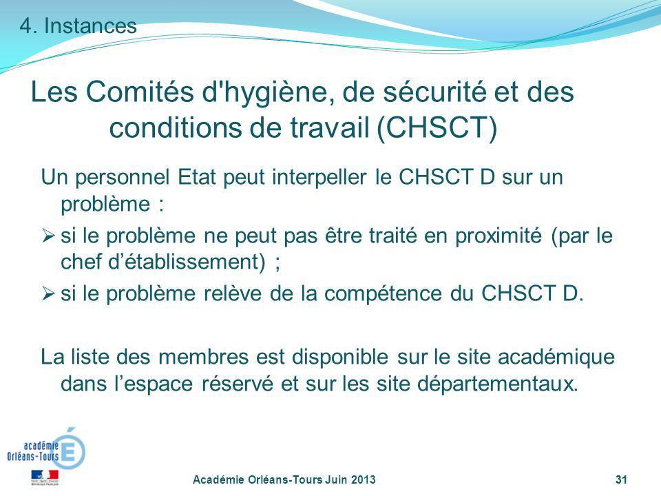 4. Instances Les Comités d hygiène, de sécurité et des conditions de travail (CHSCT) Un personnel Etat peut interpeller le CHSCT D sur un problème :