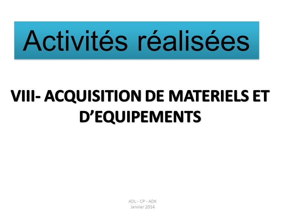 VIII- ACQUISITION DE MATERIELS ET D'EQUIPEMENTS