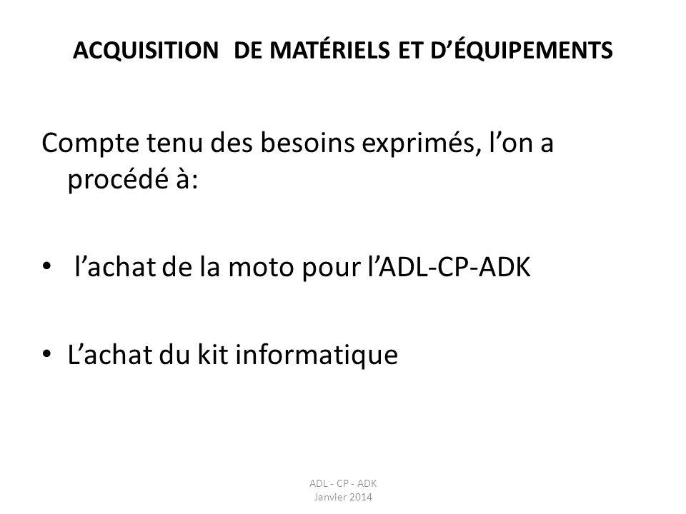 ACQUISITION DE MATÉRIELS ET D'ÉQUIPEMENTS