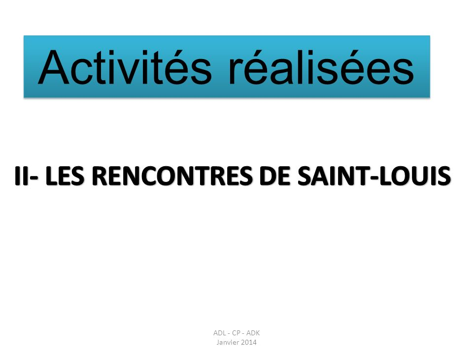 II- LES RENCONTRES DE SAINT-LOUIS