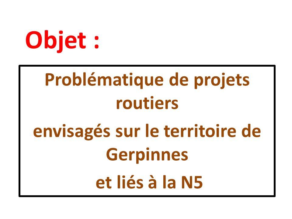 Objet : Problématique de projets routiers