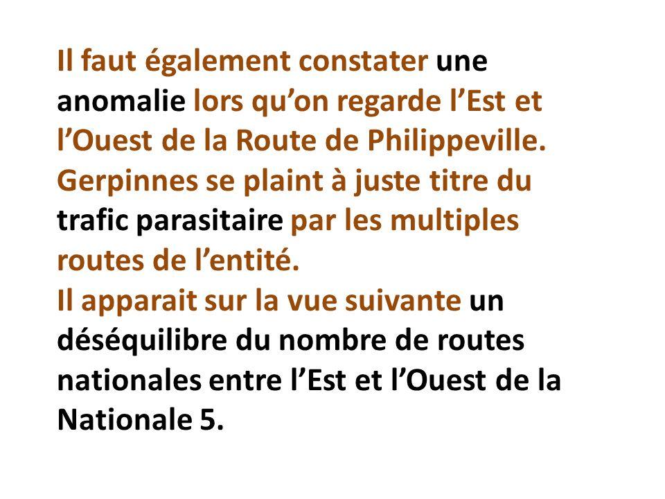 Il faut également constater une anomalie lors qu'on regarde l'Est et l'Ouest de la Route de Philippeville.