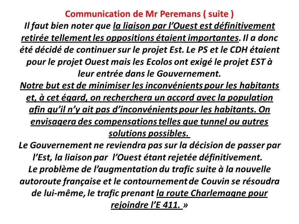 Communication de Mr Peremans ( suite ) Il faut bien noter que la liaison par l'Ouest est définitivement retirée tellement les oppositions étaient importantes.