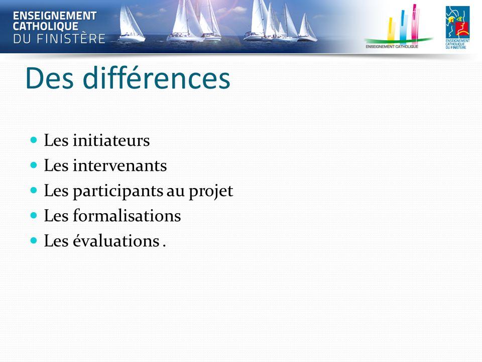 Des différences Les initiateurs Les intervenants