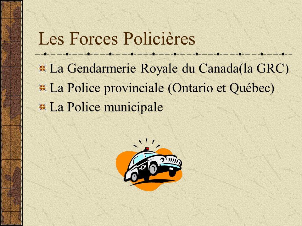 Les Forces Policières La Gendarmerie Royale du Canada(la GRC)
