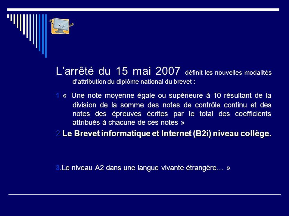 L'arrêté du 15 mai 2007 définit les nouvelles modalités d'attribution du diplôme national du brevet :
