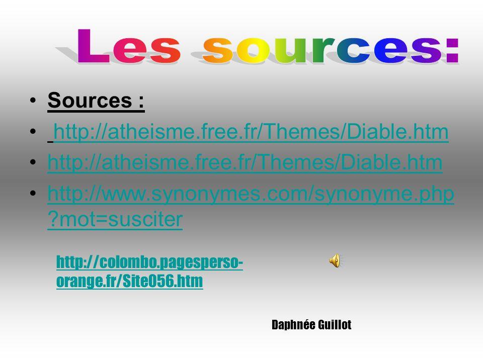Les sources: Sources : http://atheisme.free.fr/Themes/Diable.htm