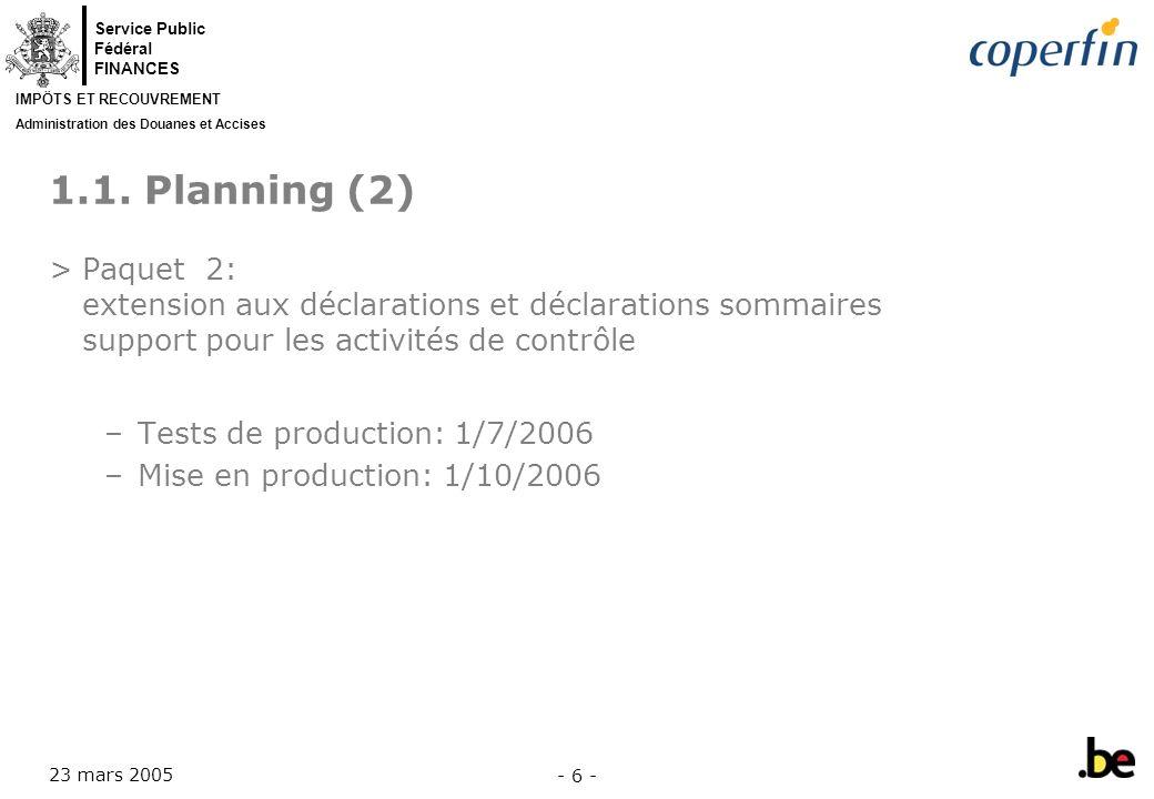 1.1. Planning (2) Paquet 2: extension aux déclarations et déclarations sommaires support pour les activités de contrôle.