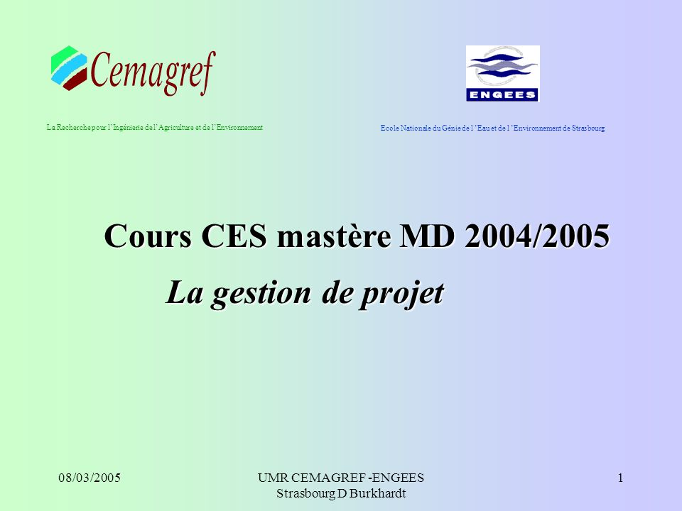 UMR CEMAGREF -ENGEES Strasbourg D Burkhardt