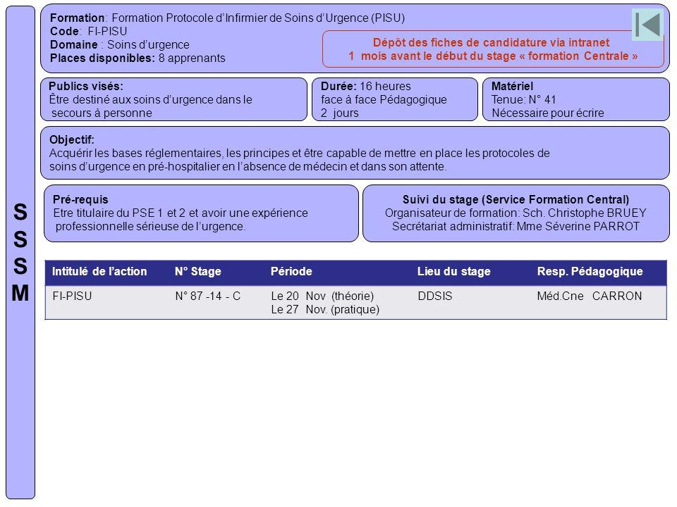 S S S M Formation: Formation Protocole d'Infirmier de Soins d'Urgence (PISU) Code: FI-PISU. Domaine : Soins d'urgence.