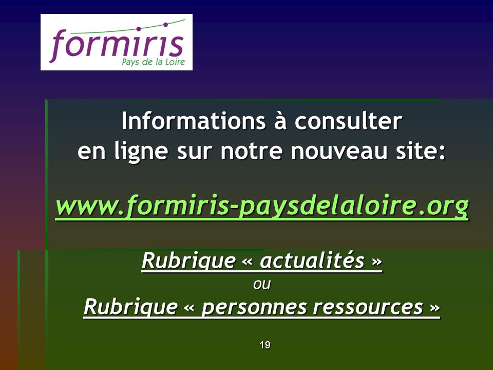 www.formiris-paysdelaloire.org Informations à consulter
