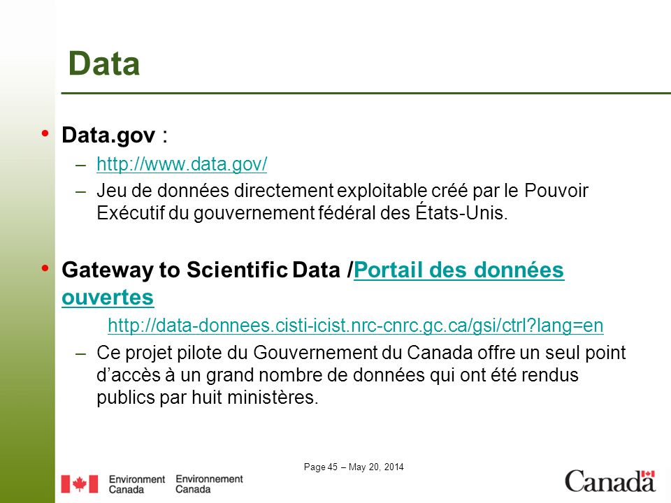 Data Data.gov : http://www.data.gov/ Jeu de données directement exploitable créé par le Pouvoir Exécutif du gouvernement fédéral des États-Unis.