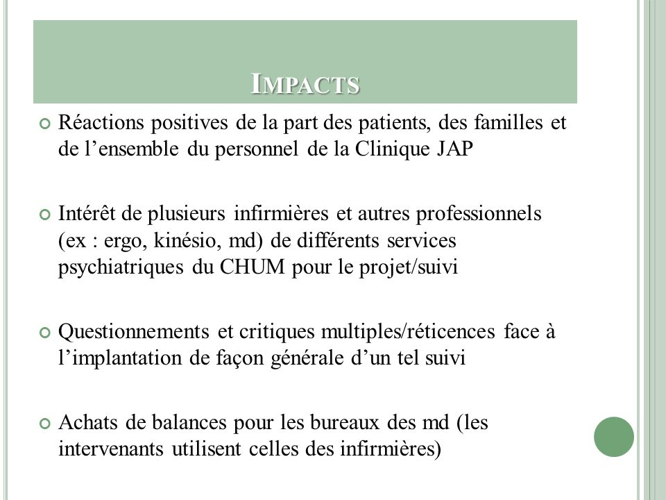 Impacts Réactions positives de la part des patients, des familles et de l'ensemble du personnel de la Clinique JAP.