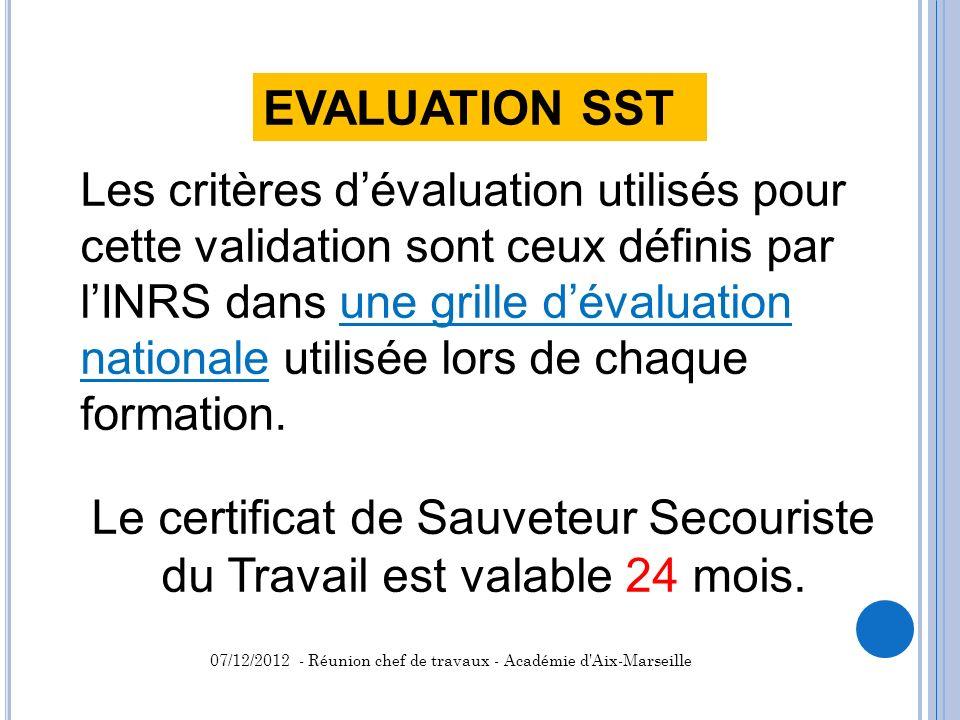 Le certificat de Sauveteur Secouriste du Travail est valable 24 mois.