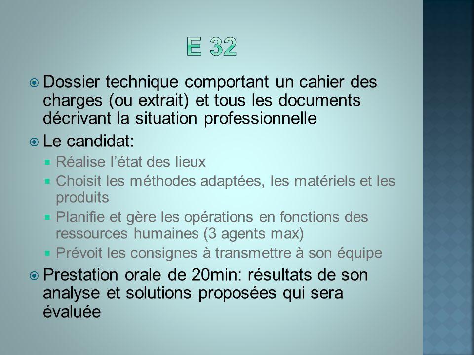 E 32 Dossier technique comportant un cahier des charges (ou extrait) et tous les documents décrivant la situation professionnelle.