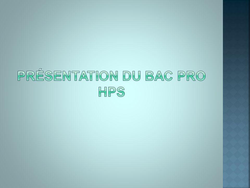 Présentation du bac pro hps