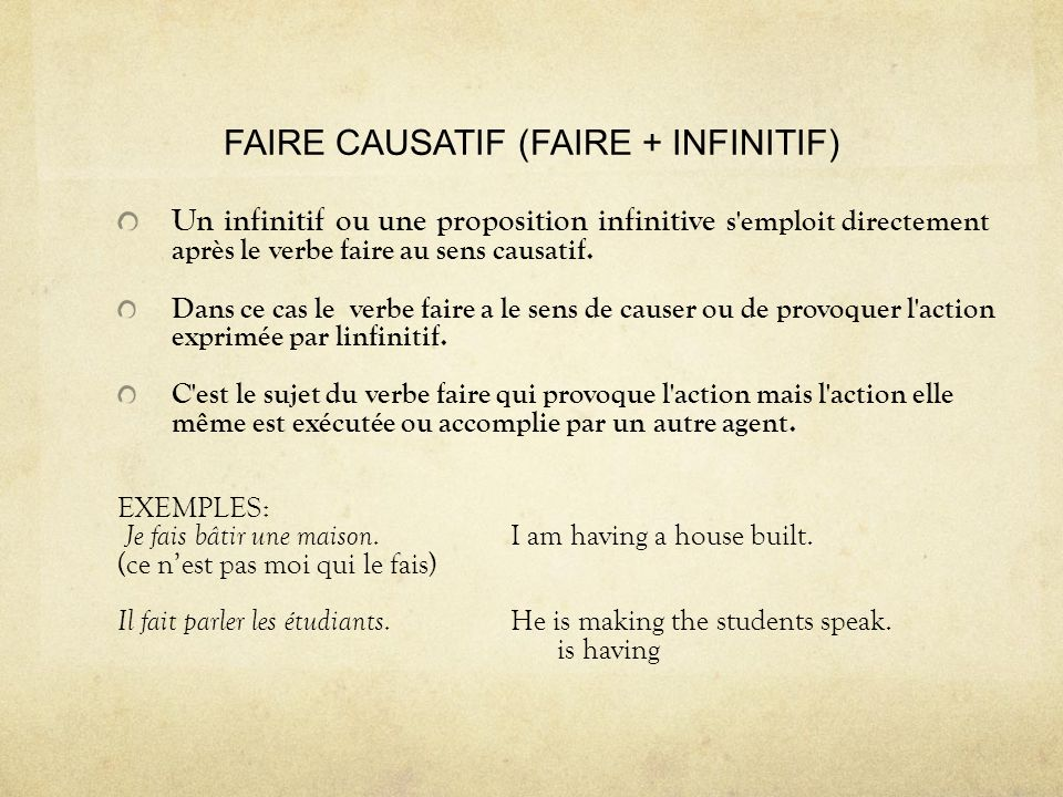 FAIRE CAUSATIF (FAIRE + INFINITIF)