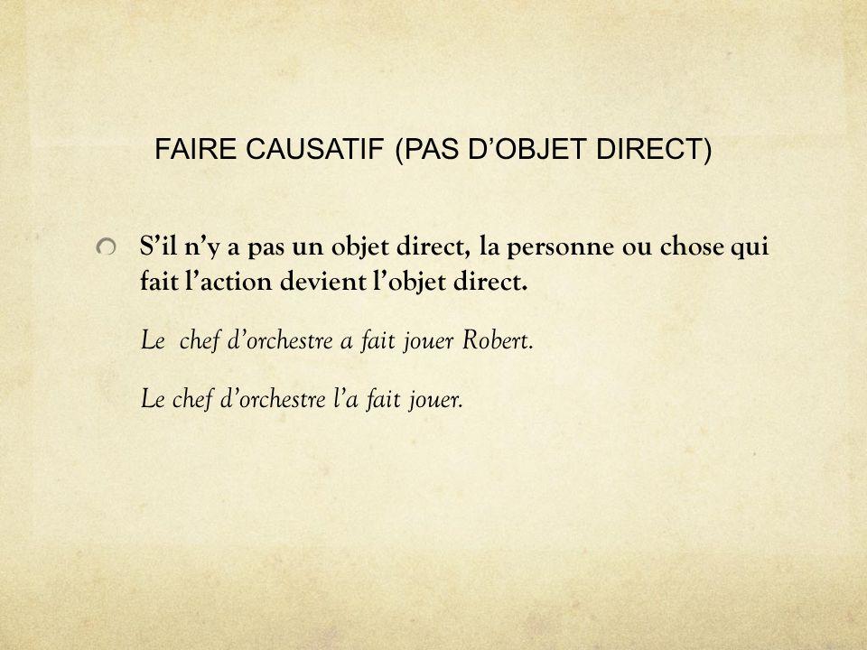 FAIRE CAUSATIF (PAS D'OBJET DIRECT)