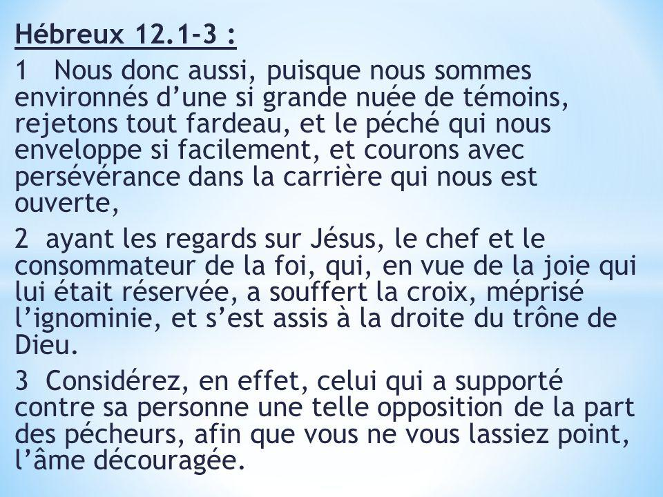Hébreux 12.1-3 :