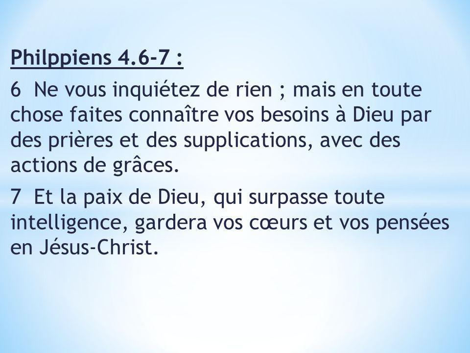 Philppiens 4.6-7 :
