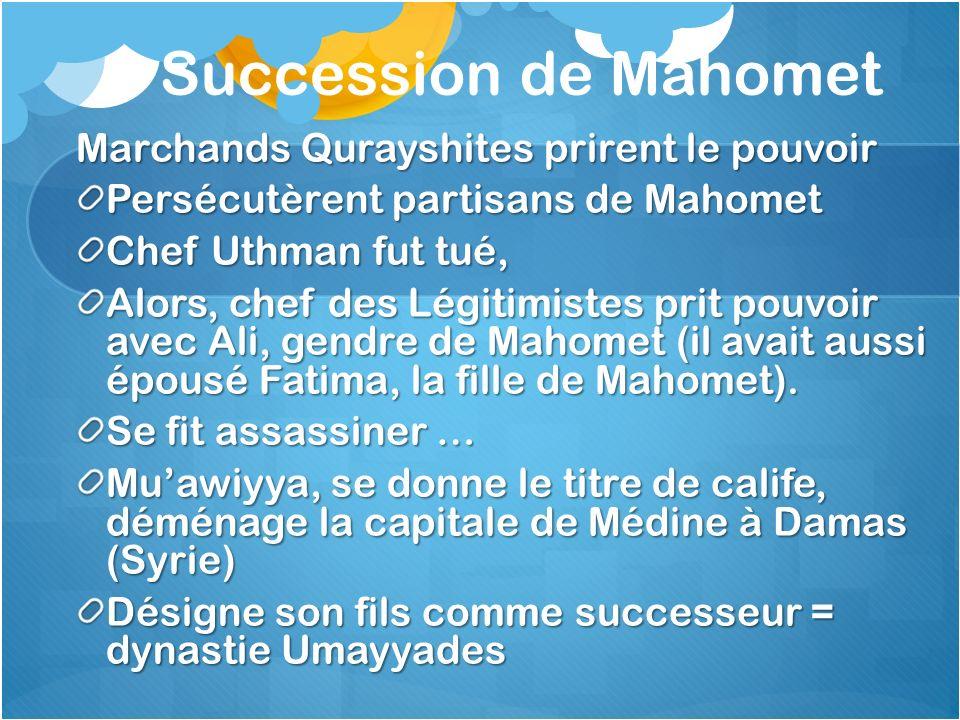 Succession de Mahomet Marchands Qurayshites prirent le pouvoir