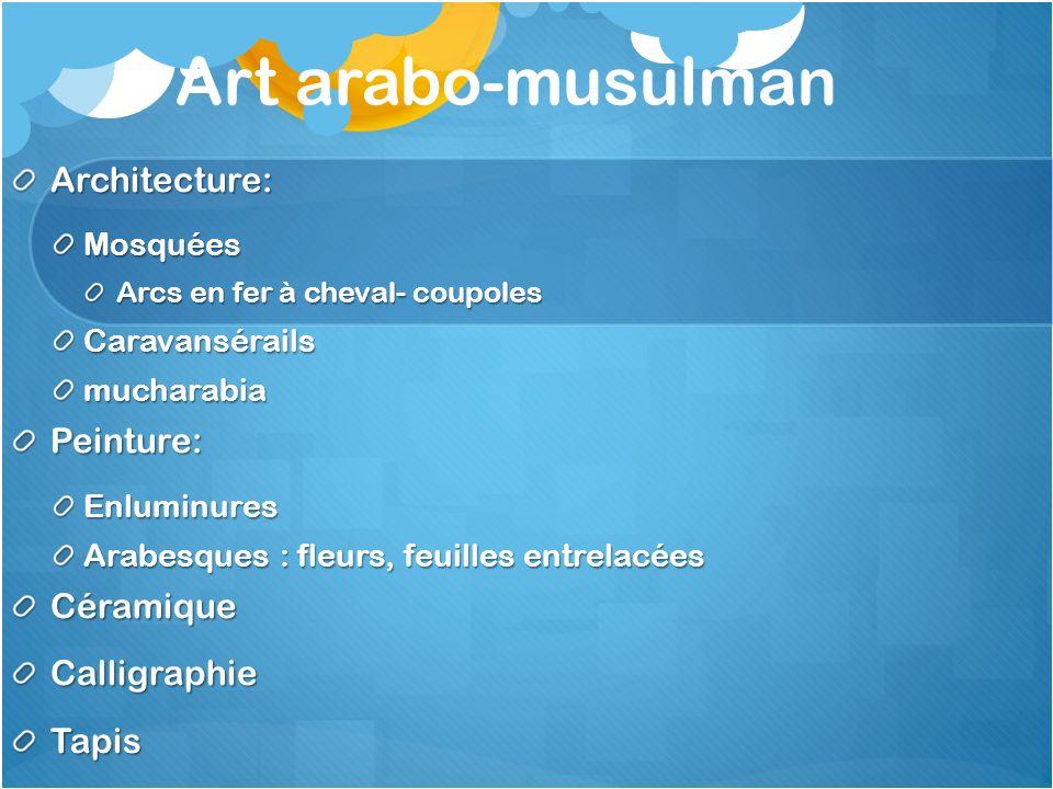 Art arabo-musulman Architecture: Peinture: Céramique Calligraphie