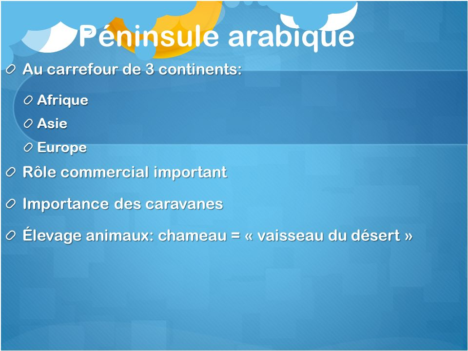 Péninsule arabique Au carrefour de 3 continents: