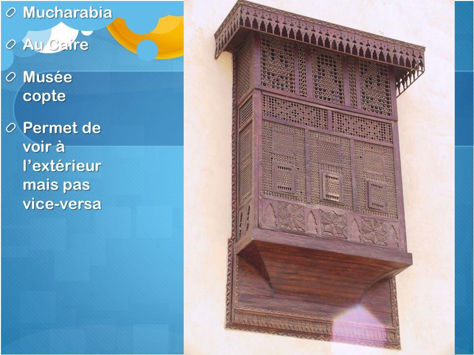 Mucharabia Au Caire Musée copte Permet de voir à l'extérieur mais pas vice-versa