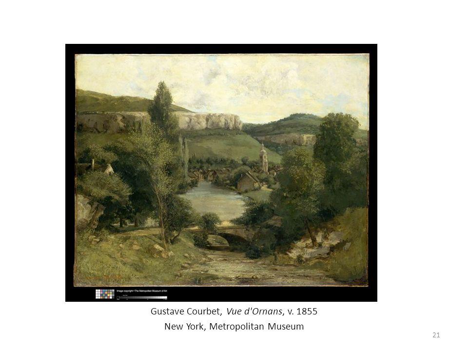 Gustave Courbet, Vue d Ornans, v. 1855 New York, Metropolitan Museum